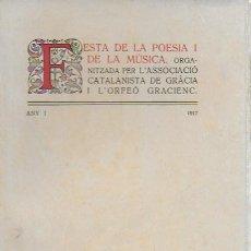 Libros antiguos: FESTA DE LA POESIA I DE LA MÚSICA. ASSOCICIÓ CATALANISTA DE GRÀCIA I ORFEÓ GRACIENC. ANY I 1917.BCN. Lote 120084455