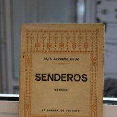 Libros antiguos: SENDEROS, VERSOS, LUIS ALVAREZ CRUZ. LA LAGUNA 1927. . Lote 120448491