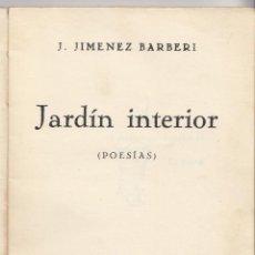 Libros antiguos: J. JIMÉNEZ BARBERI: JARDÍN INTERIOR. POESÍAS. MADRID, 1933. AYAMONTE HUELVA. Lote 121123243