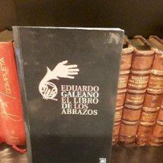 Libros antiguos: EL LIBRO DE LOS ABRAZOS EDUARDO GALEANO . Lote 121232195