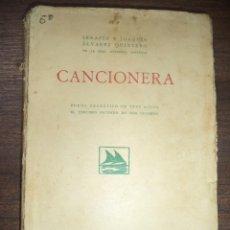 Libros antiguos: CANCIONERA. SERAFIN Y JOAQUIN ALVAREZ QUINTERO. MADRID, 1924.. Lote 121340947