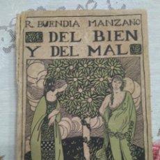 Libros antiguos: DEDICADO POR SU AUTOR A CARDENIO. DEL BIEN Y DEL MAL. ROGELIO BUENDÍA MANZANO. 1913.. Lote 121862299