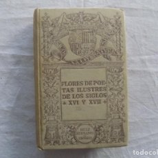 Libros antiguos: LIBRERIA GHOTICA. FLORES DE POETAS ILUSTRES DE LOS S.XVI Y XVII. 1917. BUENA EDICION.. Lote 121908199