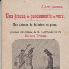 Livres anciens: UNA GROSSA DE PENSAMENTS EN VERS ALBERT LLANAS IL.LUSTRAT MODEST URGELL . Lote 122586039