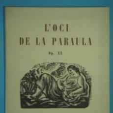 Libros antiguos: L'OCI DE LA PARAULA (OP. XX) - J.M. LOPEZ-PICO - ALTES, 1927, 1ª EDICIO (AMB DEDICATORIA AUTOGRAFA). Lote 122799827