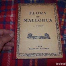 Libros antiguos: FLORS DE MALLORCA(COSTA I LLOBERA,JOAN ALCOVER,TOMÀS AGUILÓ,MIQUEL S. OLIVER...)2ª EDICIÓ. 1932.. Lote 123395967