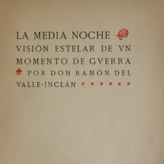 Libros antiguos: LA MEDIA NOCHE. VISIÓN ESTELAR DE UN MOMENTO DE GUERRA. - VALLE INCLÁN, RAMÓN DEL. MADRID, 1917.. Lote 123255650