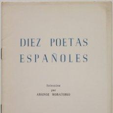 Libros antiguos: DIEZ POETAS ESPAÑOLES. SELECCIÓN POR ARSINOE MORATORIO. Lote 123142739