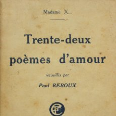 Libros antiguos: TRENTE-DEUX POÈMES D'AMOUR RECUEILLIS PAR... - [REBOUX, PAUL.]. Lote 123269250