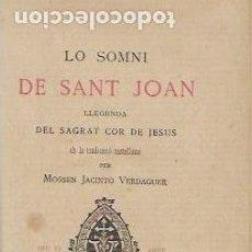 Libros antiguos: LO SOMNI DE SANT JOAN. LLEGENDA DEL SAGRAT COR DE JESÚS AB TRADUCCIÓ CASTELLANA / J. VERDAGUER.. Lote 124927327