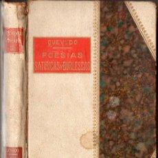 Libros antiguos: QUEVEDO : POESÍAS SATÍRICAS Y BURLESCAS (TOLEDANO LÓPEZ, C. 1900). Lote 125189047