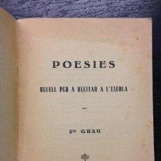 Libros antiguos: POESIES, RECULL PER A RECITAR A L'ESCOLA, SEGON GRAU, S.D.. Lote 125380251