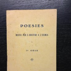 Libros antiguos: POESIES, RECULL PER A RECITAR A L'ESCOLA, PRIMER GRAU, S.D.. Lote 125380963