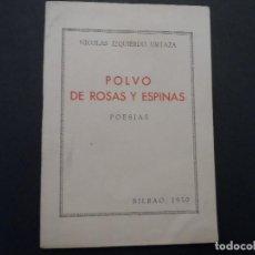 Libros antiguos: POLVO DE ROSAS Y ESPINAS. POESIAS. NICOLAS IZQUIERDO URTAZA. BILBAO 1950. Lote 125827771