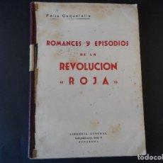Libros antiguos: ROMANCES Y EPISODIOS DE LA REVOLUCIÓN ROJA. FELIX CUCURELLA. ZARAGOZA 1940. Lote 125952075