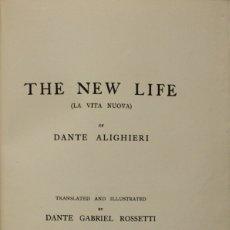 Libros antiguos: THE NEW LIFE (LA VITA NUOVA). - DANTE, ALIGHIERI. LONDRES, 1903.. Lote 123180288
