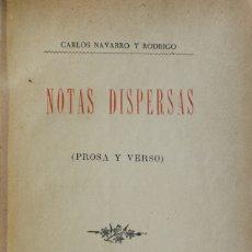 Libri antichi: NOTAS DISPERSAS (VERSO Y PROSA). - NAVARRO Y RODRIGO, CARLOS. MADRID, 1893.. Lote 123222762