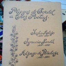 Libros antiguos: 1979 PLIEGOS DE CORDEL A TRES POETAS. JUSTO ALEJO - IGNACIO SARDÁ - ALFONSO DE PEÑALOSA MUY RARO. Lote 126663731