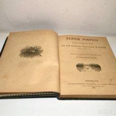 Libri antichi: ÁLBUM POÉTICO. COLECCIÓN DE COMPOSICIONES INÉDITAS, 1885. Lote 126938255