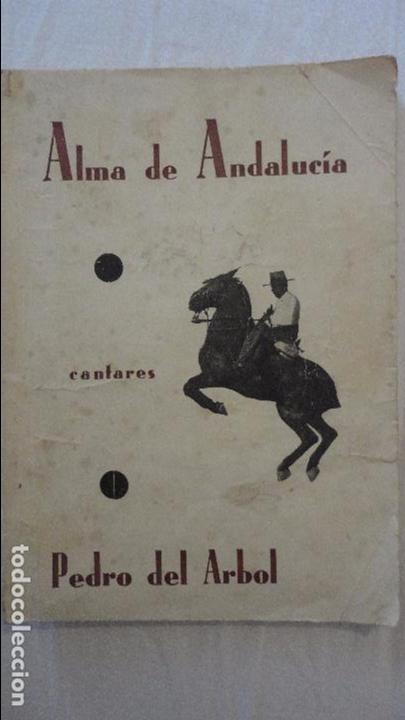 PEDRO DEL ARBOL.ALMA DE ANDALUCIA.CANTARES.SEVILLA 1933. SERRANAS.SOLEARES.FANDANGOS (Libros antiguos (hasta 1936), raros y curiosos - Literatura - Poesía)