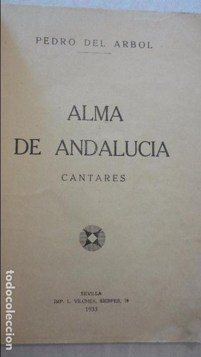Libros antiguos: PEDRO DEL ARBOL.ALMA DE ANDALUCIA.CANTARES.SEVILLA 1933. SERRANAS.SOLEARES.FANDANGOS - Foto 2 - 127262451