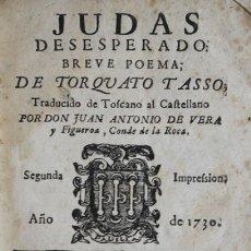 Libros antiguos: JUDAS DESESPERADO. BREVE POEMA DE ... TRADUCIDO DE TOSCANO AL CASTELLANO POR DON JUAN ANTONIO DE VER. Lote 123251579