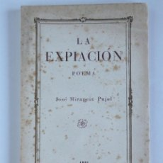 Libros antiguos: LA EXPIACIÓN - POEMA DE JOSÉ MIRAPEIX PUJOL - 1931. Lote 127559671