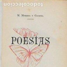 Libros antiguos: POESIAS / M. MORERA Y GALICIA. LÉRIDA : IMP. SOL Y BERNET, 1895. 15X10 CM. 199 P.. Lote 127755307