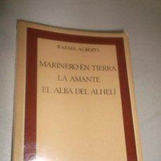 Libros antiguos: RAFAEL ALBERTI MARINERO EN TIERRA ,LA AMANTE , EL ALBA DEL ALHELI EDICION DE ROBERT MARRAST 1972. Lote 127776283