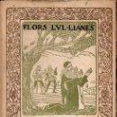Libros antiguos: FLORS LUL.LIANES - MÍSTIQUES METÀFORES DEL MESTRE RAMON LLULL RIMADES PER A. VALLS I VICENS (1918). Lote 127832327
