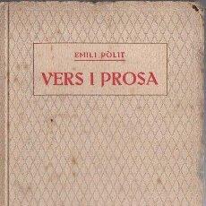 Libros antiguos: EMILI POLIT : VERS I PROSA (TOBELLA, 1915) EN CATALÁN. Lote 128127003