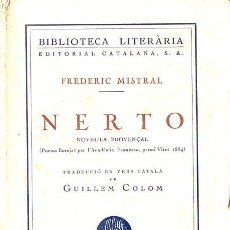 Libros antiguos: FREDERIC MISTRAL : NERTO (LLIB. CATALÒNIA, 1928) CATALÁN. Lote 128141931