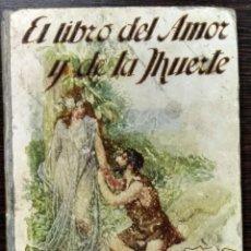 Libros antiguos: FRANCISCO VILLAESPESA, EL LIBRO DEL AMOR Y DE LA MUERTE, BIBLIOTECA SOPENA, BARCELONA, S.D. . Lote 128165075