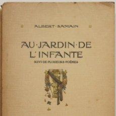 Libros antiguos: AU JARDIN DE L'INFANTE. SUIVI DE PLUSIEURS POÊMES. - SAMAIN, ALBERT. - PARÍS, 1920.. Lote 123243892