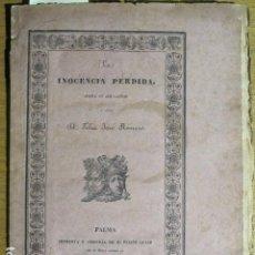 Libros antiguos: LA INOCENCIA PERDIDA. (POEMA EN DOS CANTOS). POR FÉLIX JOSÉ REINOSO. PALMA DE MALLORCA, 1832. Lote 128519143