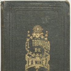 Libros antiguos: EL TROVADOR DE LA NIÑEZ. COLECCION DE COMPOSICIONES EN VERSO PARA EJERCITARSE LOS NIÑOS EN LA.... Lote 123227370