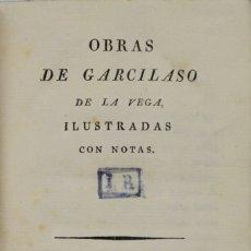 Libros antiguos: OBRAS DE GARCILASO DE LA VEGA, ILUSTRADAS CON NOTAS. - VEGA, GARCILASO DE LA.. Lote 123256794