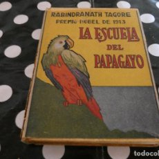 Libros antiguos: TAGORE, ESCUELA DEL PAPAGAYO BARCELONA 1943, FALTA UN TROCITO LOMO SOBRECUBIERTA Y REPEGARLA. Lote 128969627