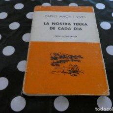 Libros antiguos: BIBLIOTECA SELECTA LA TERRA NOSTRA DE CADA DIA CRLES MACIA VIVES NUM 356 CATALA . Lote 128970483