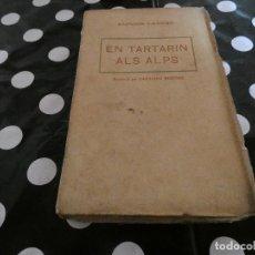 Libros antiguos: ALFONS DAUDET TARTARINALS ALPS TRAD SANTIAGO RUSIÑOL LIBRO CATALAN AÑOS 30 . Lote 128970687