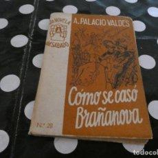 Libros antiguos: A. PALACIO VALDES- COMO SE CASO BRAÑANOVA 1953. Lote 128971803