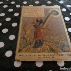 Libros antiguos: PROFECIA DON JAUME SEGUNDO VIAJE PLANETARIO BIBLIOTECA NOVELESCO CIENTIFICA ED CIENTIFICA. Lote 128975355