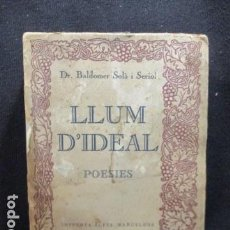 Libros antiguos: BALDOMER SOLÀ I SERIOL -LLUM D'IDEAL - 1928. Lote 129197623