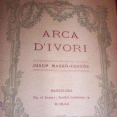 Libros antiguos: ARCA D'IVORI - JOSEP MASSO - VENTOS - 1912 - TEXTO EN CATALAN. Lote 129283299