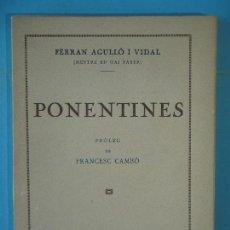 Libros antiguos: PONENTINES - FERRAN AGULLO I VIDAL - SALVADOR BONAVIA LLIBRETER, 1925, 1ª EDICIO (MOLT BON ESTAT). Lote 129458987