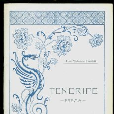 Libros antiguos: TENERIFE - POEMA - JOSÉ TABARES BARTLETT - 1915 - FACSIMIL IMPRENTA NUEVA GRÁFICA 1990. Lote 129558315