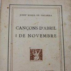Libros antiguos: L-596. CAÇONS D'ABRIL I DE NOVEMBRE. JOSEP MARIA DE SAGARRA. BARCELONA 1918. 1ª EDICIÓ.. Lote 129664667