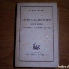 Libros antiguos: CANTO A LA ARGENTINA / ODA A MITRE. RUBEN DARIO. ESPASA CALPE, COL. AUSTRAL, ARGENTINA 1949. Lote 129689131