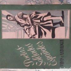 Libros antiguos: POETAS-SOLDADOS ESPAÑOLES. VIDAS Y ANTOLOGÍA MADRID ED. NACIONAL 1945 CONTIENE 390 PÁG. RÚSTICA.. Lote 130413386