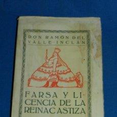 Libros antiguos: (MF) DON RAMON DEL VALLE-INCLAN - FARSA Y LICENCIA DE LA REINA CASTIZA , 1 EDC , 1922. Lote 130904412